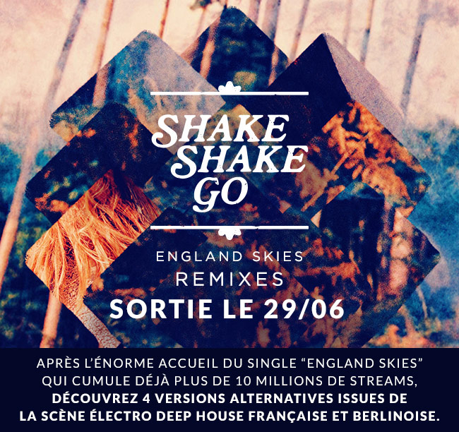 Shake Shake Go England Skies Remixes le 29/06