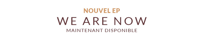 Nouvel EP We Are Now