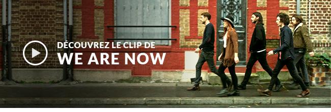 WE ARE NOW Nouveau Clip
